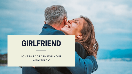 Love paragraph for your girlfriend